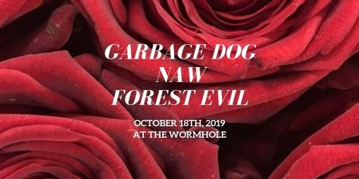 Garbage Dog/ Naw/ Forest Evil