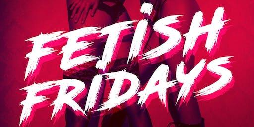 Fetish Fridays
