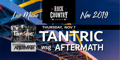 TANTRIC wsg Aftermath at Rock Country! tickets