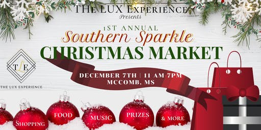 The LUX Experience Presents 1st Annual Southern Sparkle Christmas Market