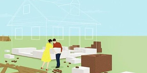Building Your Relationship House - A Couples Workshop