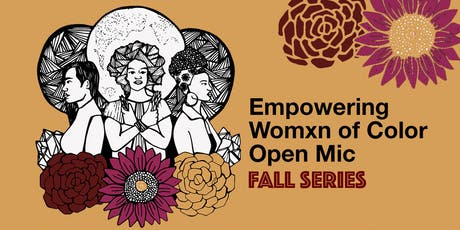 Empowering Womxn of Color Open Mic (November 1st) tickets