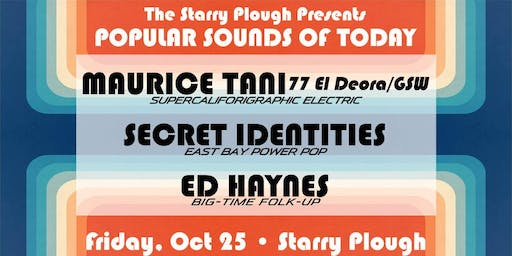 Maurice Tani, The Secret Identities and Ed Haynes @ The Starry Plough Pub