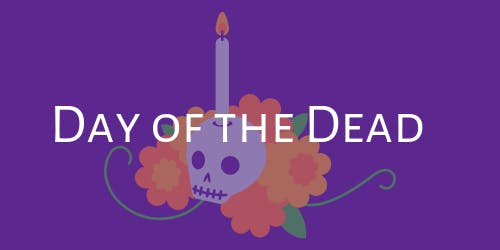Art and the Afterlife: Day of the Dead Celebration