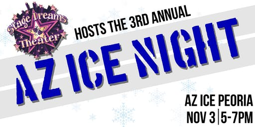 Stage Dreams 3rd Annual AZ Ice Night!