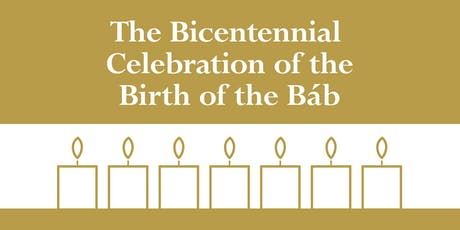The Bicentennial Celebration of the Birth of the Báb tickets
