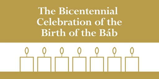 The Bicentennial Celebration of the Birth of the Báb