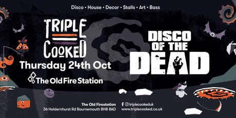 Triple Cooked - Disco of the Dead tickets