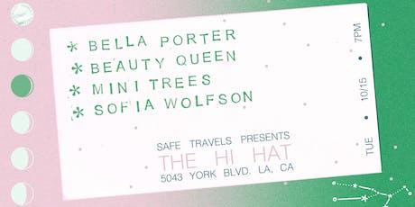 Bella Porter,  Beauty Queen,  Mini Trees,  Sofia Wolfson tickets