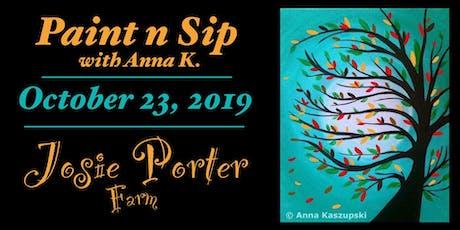 Paint n Sip @ Josie Porter Farm! tickets