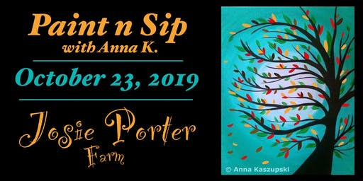 Paint n Sip @ Josie Porter Farm!