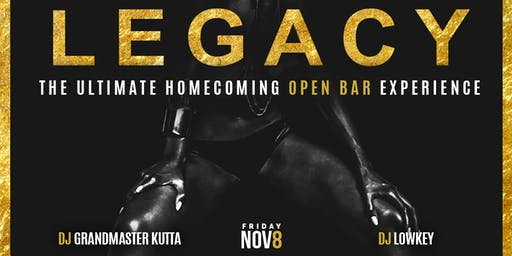 LEGACY: The Ultimate Homecoming OPEN BAR Experience