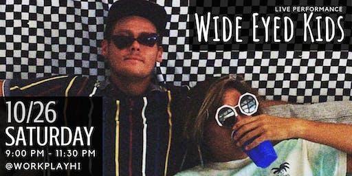 Live: Wide Eyed Kids