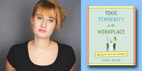 Ginny Hogan - Toxic Femininity in the Workplace tickets