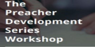 The Preacher Development Series Workshop
