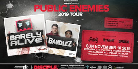 Barely Alive and Bandlez Public Enemies Tour Spokane tickets