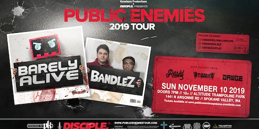 Barely Alive and Bandlez Public Enemies Tour Spokane