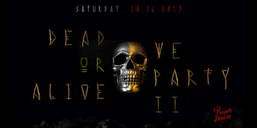 Dead Or Alive We Party 2 / Proper House Halloween  Special Guest HOT BULLET