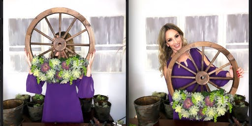 Wine & Design! DIY Workshop- Faux Succulents Wagon Wheel!