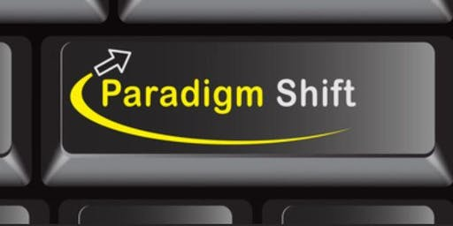 Paradigm Shift Workshop