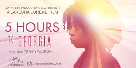 """Loving Life Productions LLC Presents the """"5 Hours to Georgia""""  Red Carpet Premiere  tickets"""
