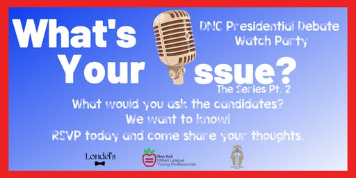 What's Your Issue Pt. 2: 4th Democratic Debate Watch