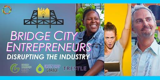 Disrupting the Industry | Bridge City Entrepreneurs
