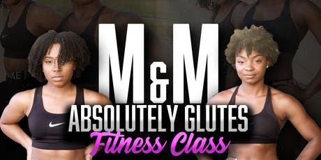 M&M ABSolutely Glutes Fitness Class tickets