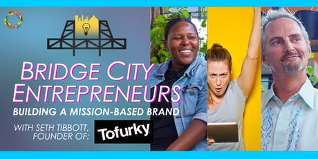 Building a Mission-Based Brand with Tofurky | Bridge City Entrepreneurs tickets