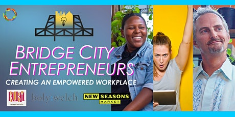 Creating an Empowered Workplace | Bridge City Entrepreneurs tickets