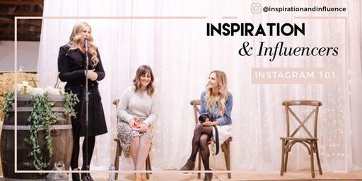 Inspiration and Influencers Instagram 101 - Growing Your Influence