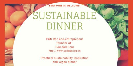 Sustainable Dinner and Practical Sustainability Inspiration by Priti Rao