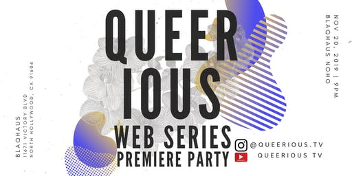 QUEER·ious (Web Series) Premiere Party