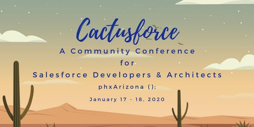 Cactusforce 2020 - Salesforce Developer & Architect Conference