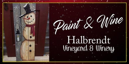 Halbrendt Vineyard & Winery Paint Event 4 ft Snowman