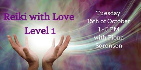 Reiki with Love Level 1 Attunement with Reiki Master Fiona Sorensen tickets