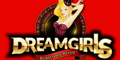 Pure Talent's Dreamgirls Burlesque Revue