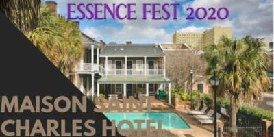 ESSENCE FEST 2020  (MAISON SAINT CHARLES) HOTEL PACKAGES ONLY
