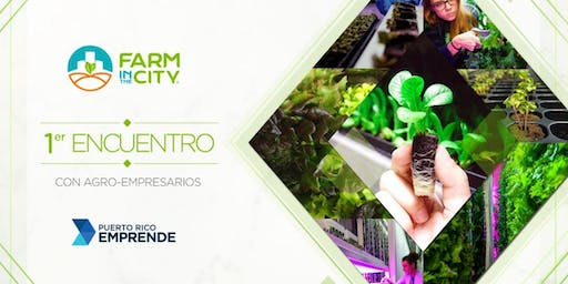 1er Encuentro con Agro Empresarios -  Farm in the City PR