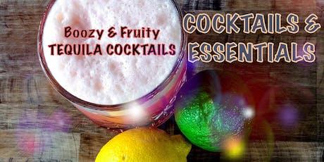 Cocktails & Essentials: Boozy & Fruity Tequila Cocktails  tickets