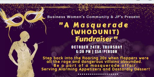 Masquerade WHODUNIT Fundraiser, Have fun and make a difference.