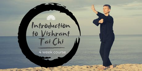 Introduction to Vishrant Tai Chi: 4 Week Course tickets