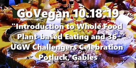 Go Vegan Lecture-UGW Challengers Celebration-Potluck-10-18-19 Gables tickets