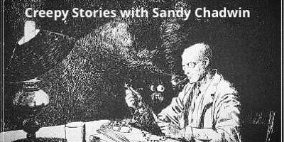 Creepy Stories with Sandy Chadwin
