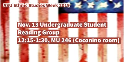 ASU Ethnic Studies Reading Group for Undergraduates