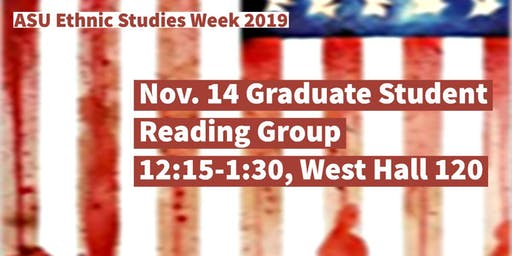ASU Ethnic Studies Reading Group for Graduate Students