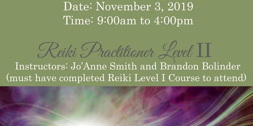 REIKI PRACTITIONER LEVEL II CERTIFICATION WITH SALT LAKE MEDIUM, JO'ANNE SMITH & BRANDON BOLINDER REIKI MASTERS/TEACHERS