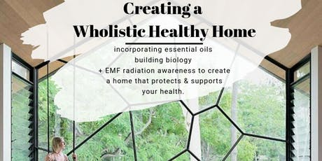 Creating a Wholistic Healthy Home tickets