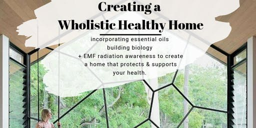 Creating a Wholistic Healthy Home