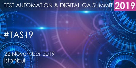 Test Automation and Digital QA Summit 2019 Istanbul tickets